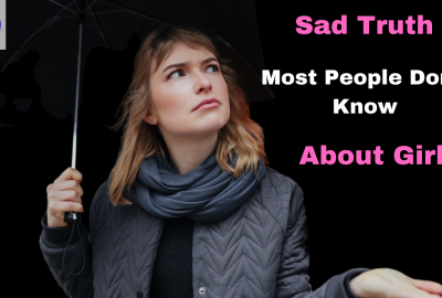Here are some sad truths about girls
